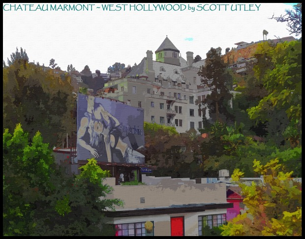 CHATEAU MARMONT ~ WEST HOLLYWOOD by SCOTT UTLEY